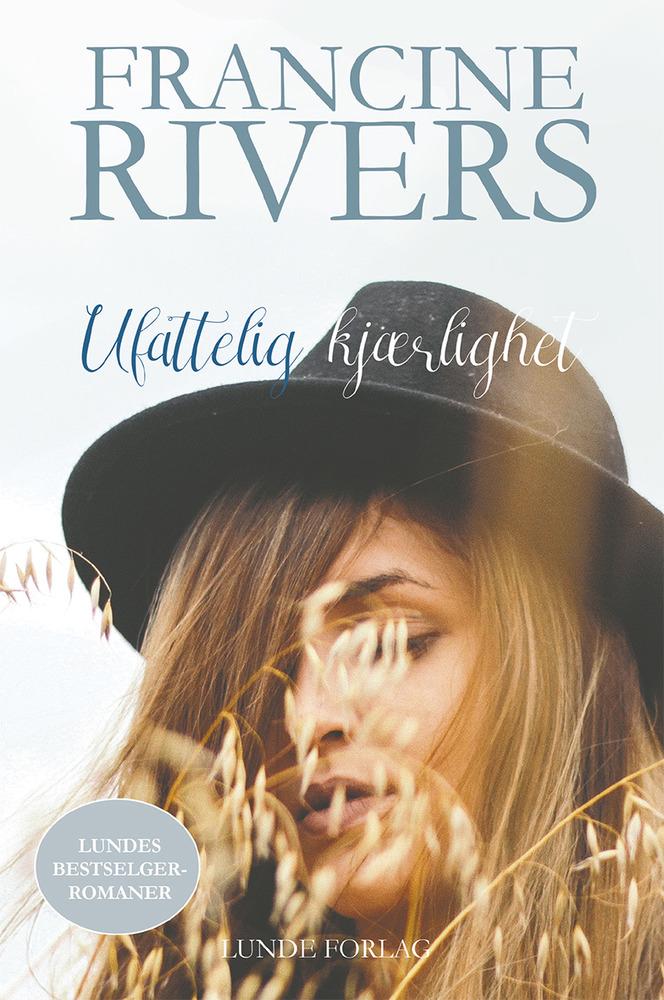 Ufattelig kjærlighet - Francine Rivers (ny utg)