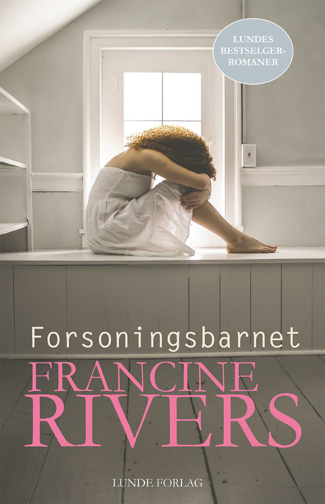 Forsoningsbarnet – Francine Rivers