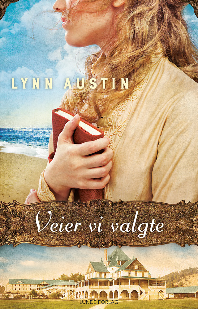 Veier vi valgte1 - Lynn Austin