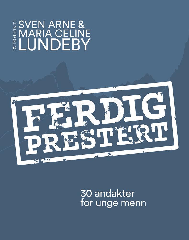 Ferdig prestert - unge menn – Lundeby