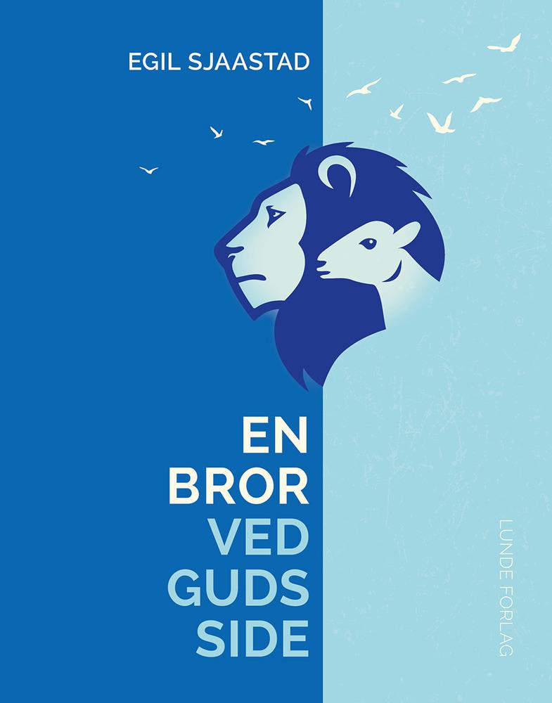 En bror ved Guds side – Egil Sjaastad