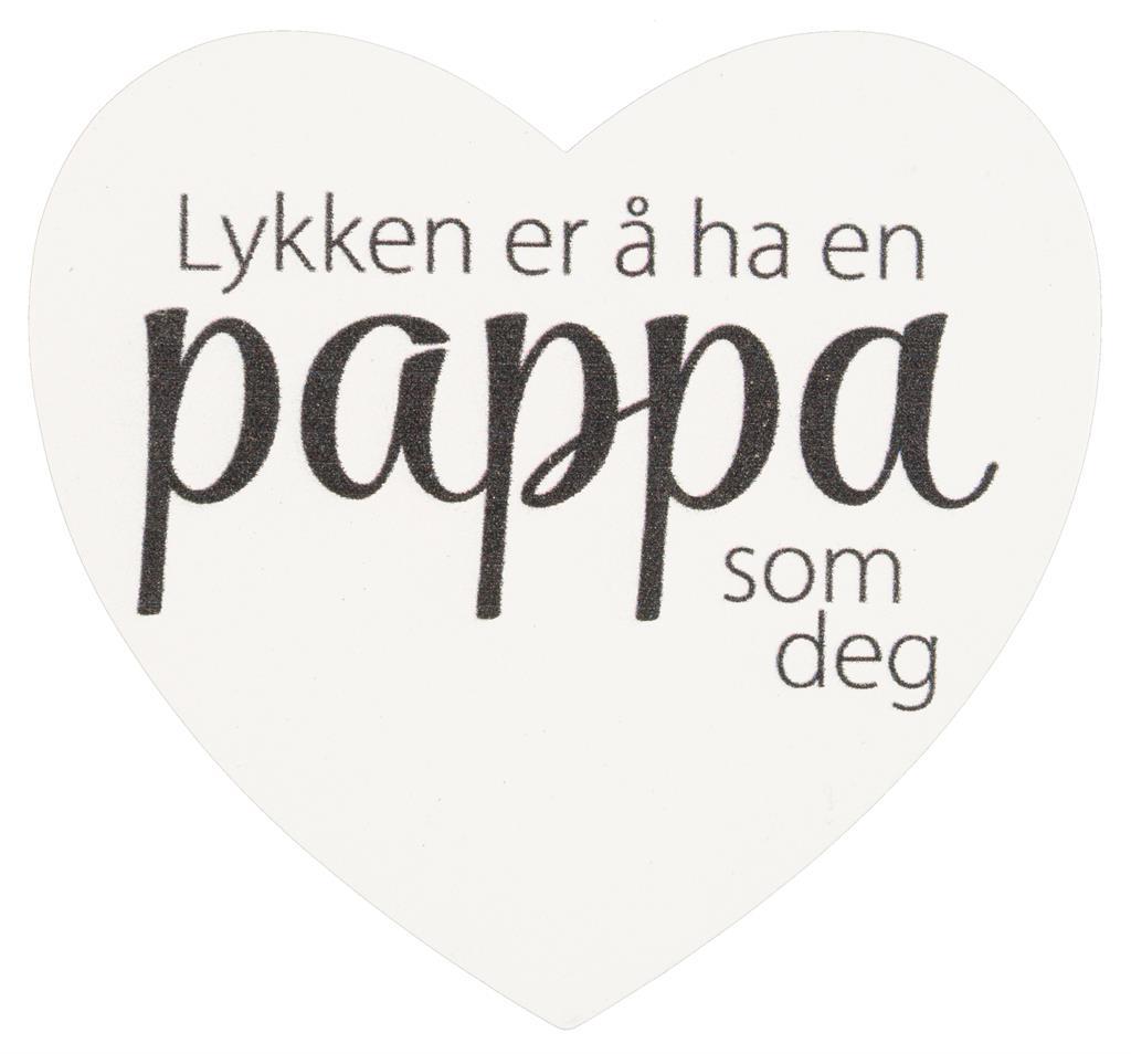 Magnetskilt Lykken er å ha en pappa som deg