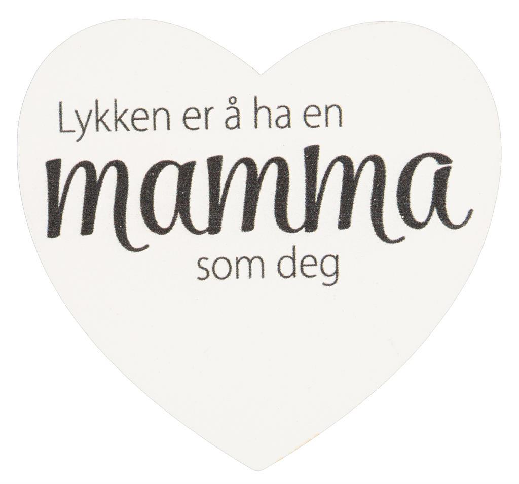 Magnetskilt Lykken er å ha en mamma som deg