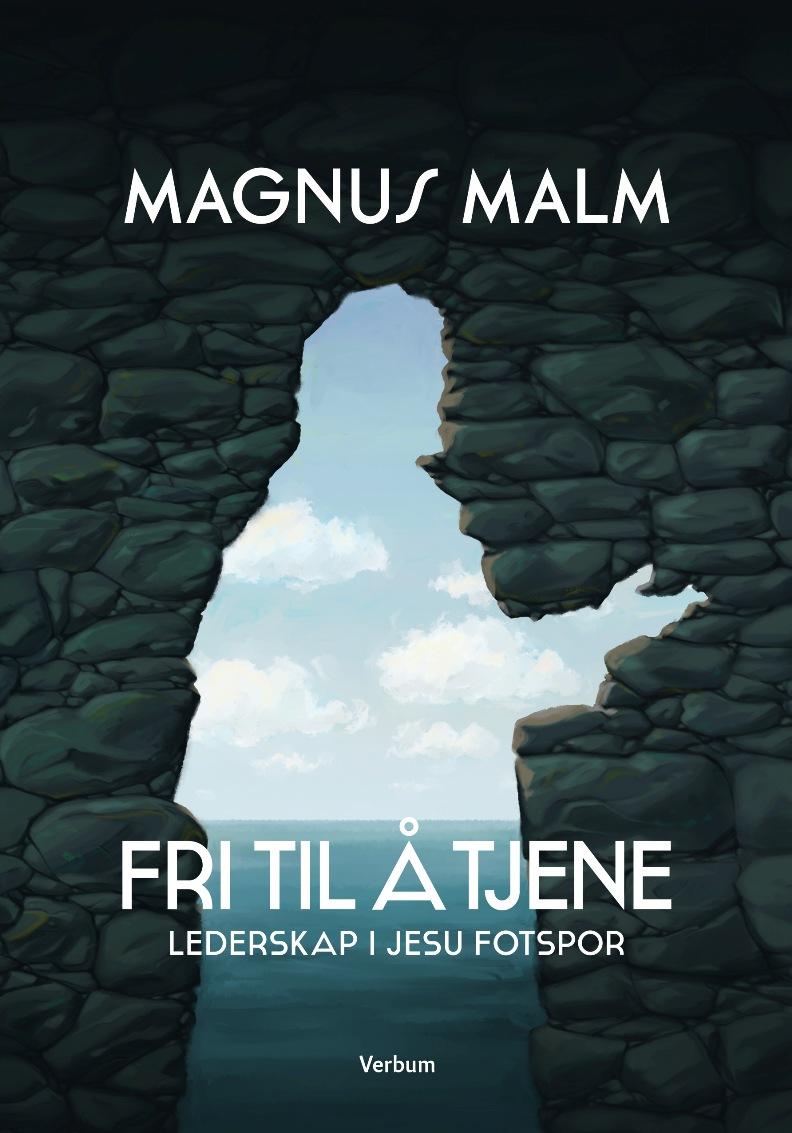 Fri til å tjene - Magnus Malm