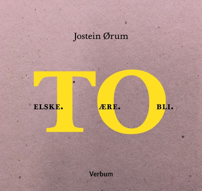 To elske ære bli - Jostein Ørum