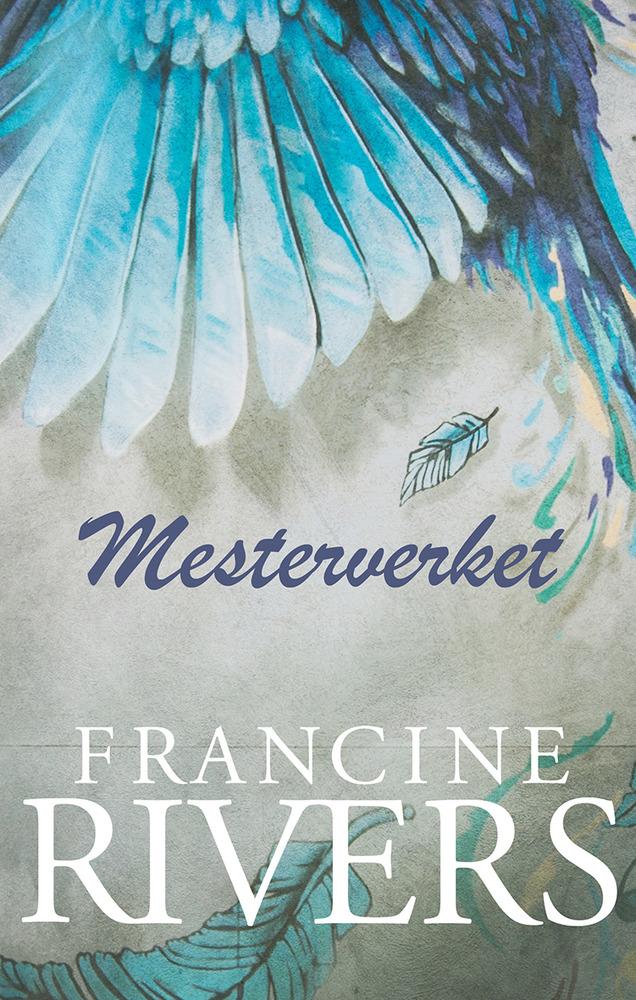 Mesterverket - Francine Rivers